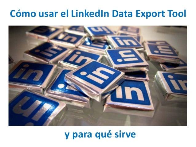 Cómo usar el LinkedIn Data Export Tool y para qué sirve