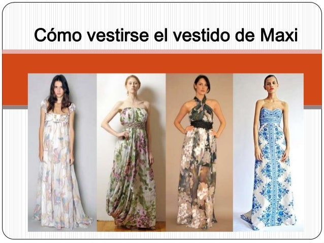 Cómo vestirse el vestido de Maxi