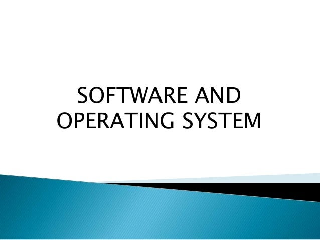 SOFTWARE ANDOPERATING SYSTEM