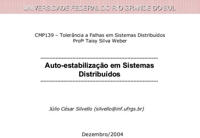 UNIVERSIDADE FEDERAL DO RIO GRANDE DO SULUNIVERSIDADE FEDERAL DO RIO GRANDE DO SUL Auto-estabilização em SistemasAuto-esta...