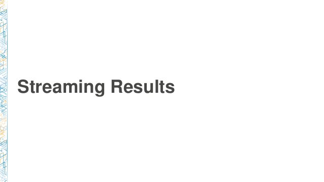 Progressive results Thirty seconds is an eternity in UX time. Go beyond a progress bar, return streaming, progressive resu...