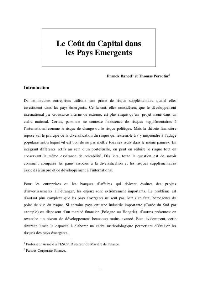1 Le Coût du Capital dans les Pays Emergents Franck Bancel1 et Thomas Perrotin2 Introduction De nombreuses entreprises uti...