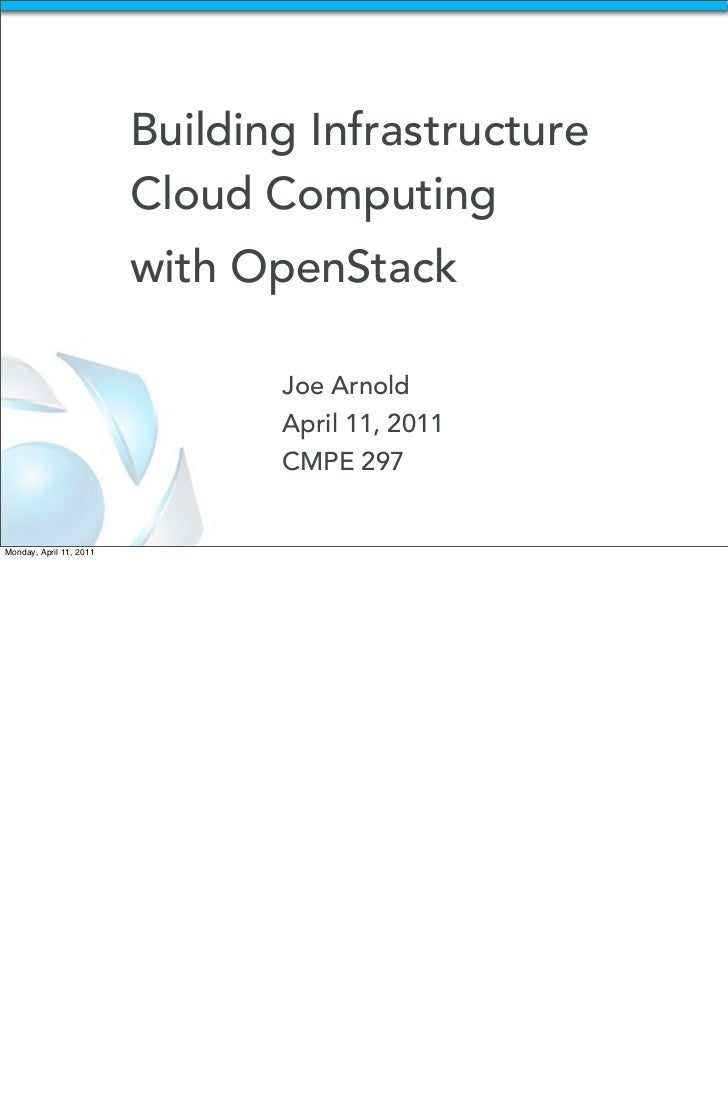Building Infrastructure                         Cloud Computing                         with OpenStack                    ...