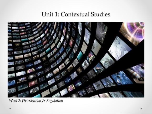 Unit 1: Contextual Studies Week 2: Distribution & Regulation