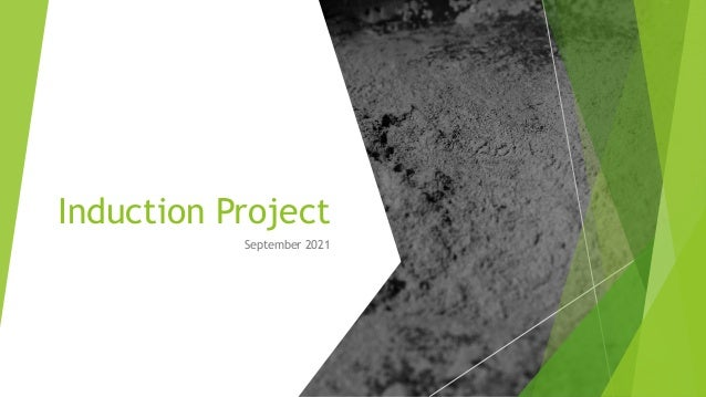 Induction Project September 2021