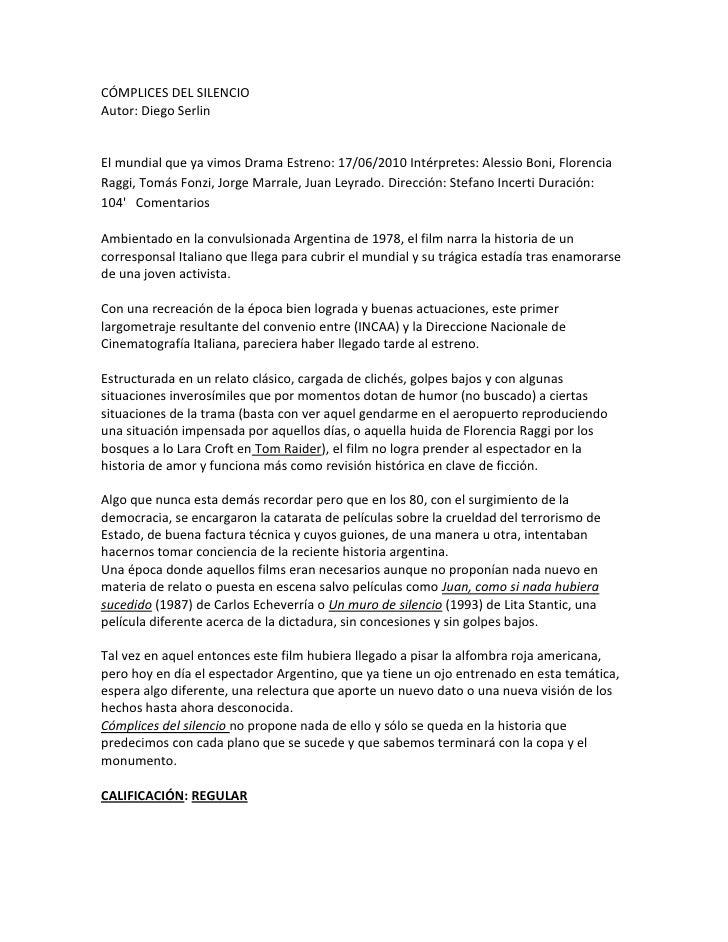 CÓMPLICES DEL SILENCIOAutor: Diego SerlinEl mundial que ya vimos Drama Estreno: 17/06/2010 Intérpretes: Alessio Boni, Flor...