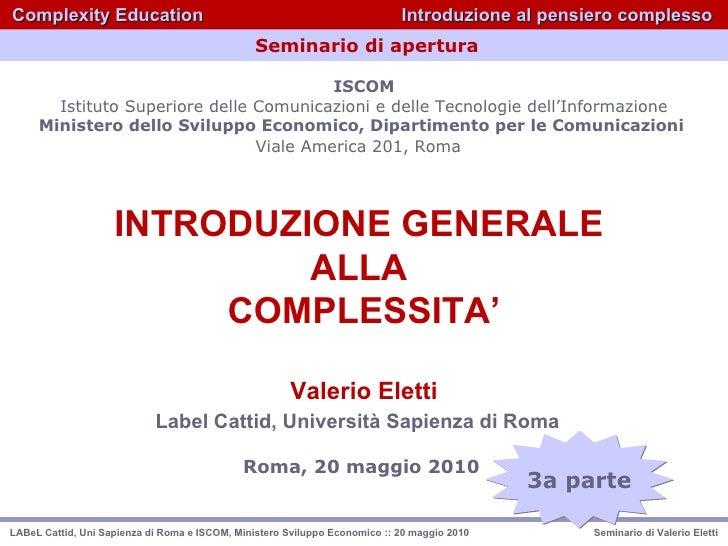3a parte Seminario di apertura ISCOM Istituto Superiore delle Comunicazioni e delle Tecnologie dell'Informazione Ministero...