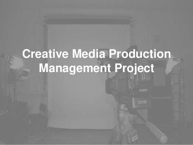 Creative Media ProductionManagement Project