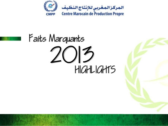 Faits Marquants  2013 HIGHLIGHTS
