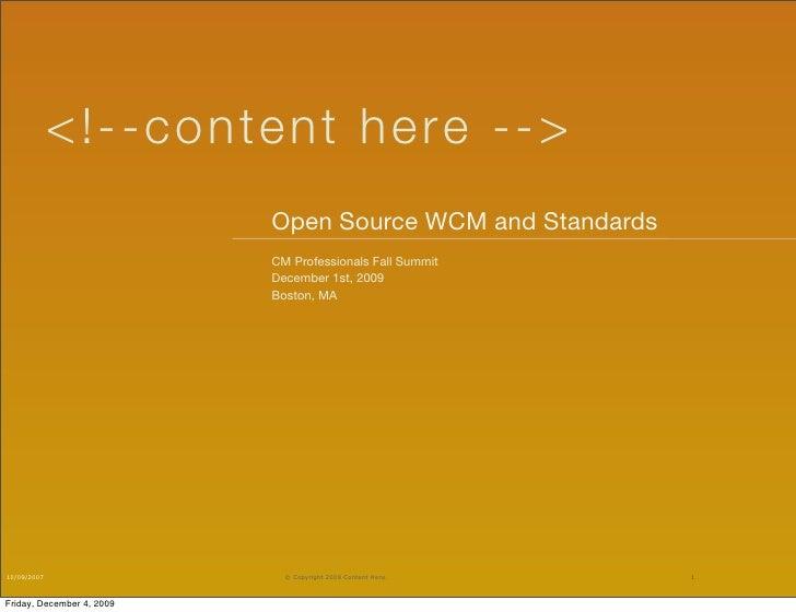 < ! - -co nten t here - - >                            Open Source WCM and Standards                            CM Profess...