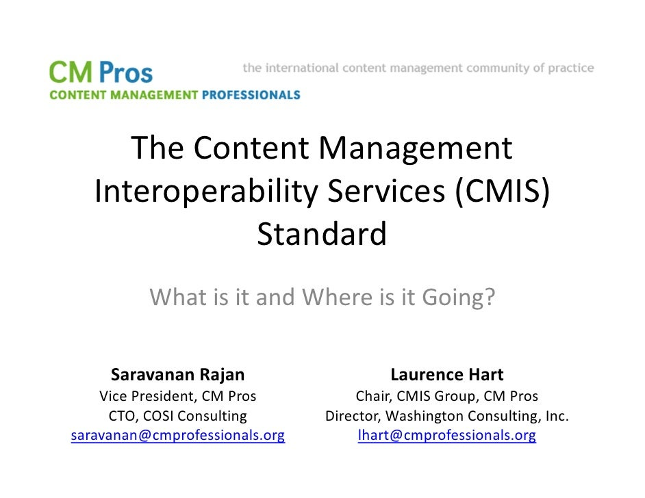 The Content Management   Interoperability Services (CMIS)              Standard          What is it and Where is it Going?...
