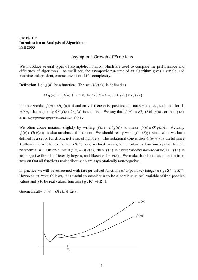 1 CMPS 102 Introduction to Analysis of Algorithms Fall 2003 Asymptotic Growth of Functions We introduce several types of a...
