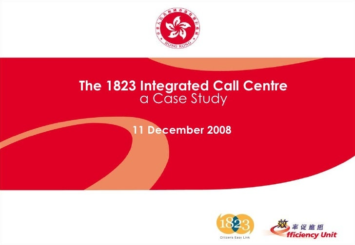 The 1823 Integrated Call Centre a Case Study 11 December 2008
