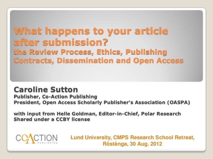 What happens to your articleafter submission?the Review Process, Ethics, PublishingContracts, Dissemination and Open Acces...