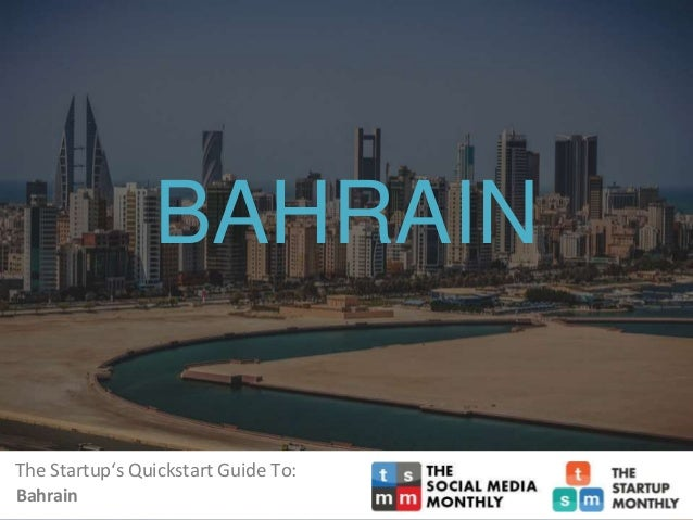 The Startup's Quickstart Guide To: Afghanistan BAHRAIN Bahrain