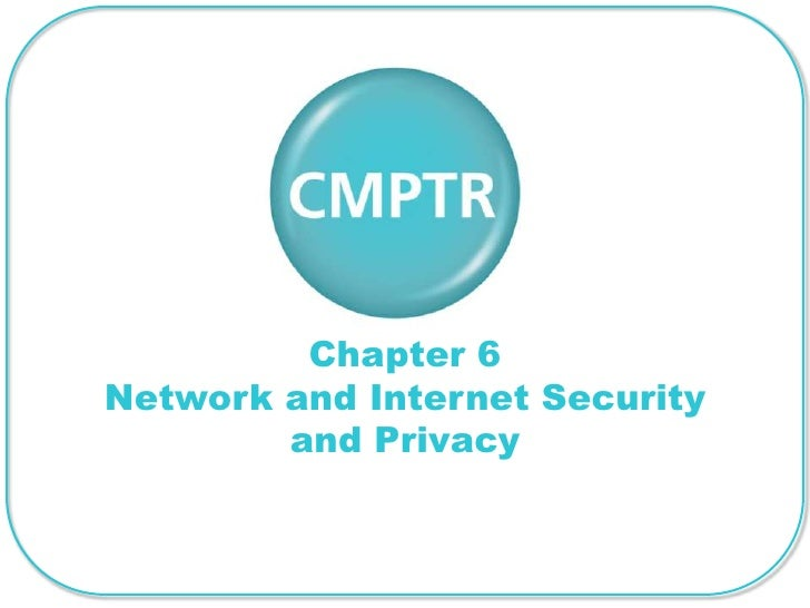 Chapter 6Network and Internet Security        and Privacy