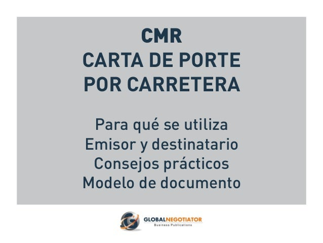 CMR CARTA DE PORTE POR CARRETERA Para qué se utiliza Emisor y destinatario Consejos prácticos Modelo de documento