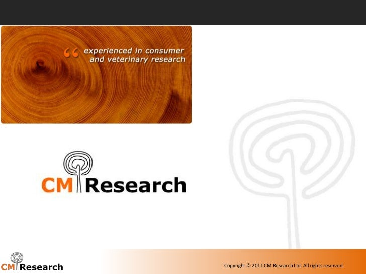 Copyright © 2011 CM Research Ltd. All rights reserved.