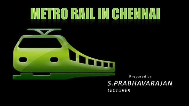 INTRODUCTION Chennai Metropolis has been growing rapidly and the traffic volumes on the roads have also been increasing en...