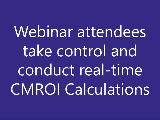 Copyright Prosci 2015. All rights reserved.29 Webinar attendees take control and conduct real-time CMROI Calculations