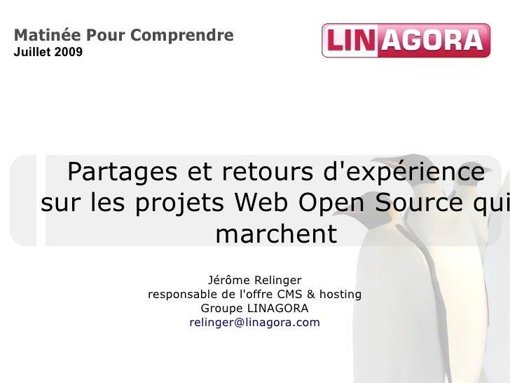 Matinée Pour Comprendre Juillet 2009           Partages et retours d'expérience     sur les projets Web Open Source qui   ...