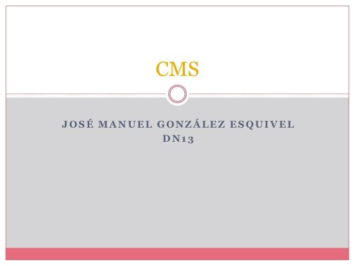 CMSJOSÉ MANUEL GONZÁLEZ ESQUIVEL             DN13