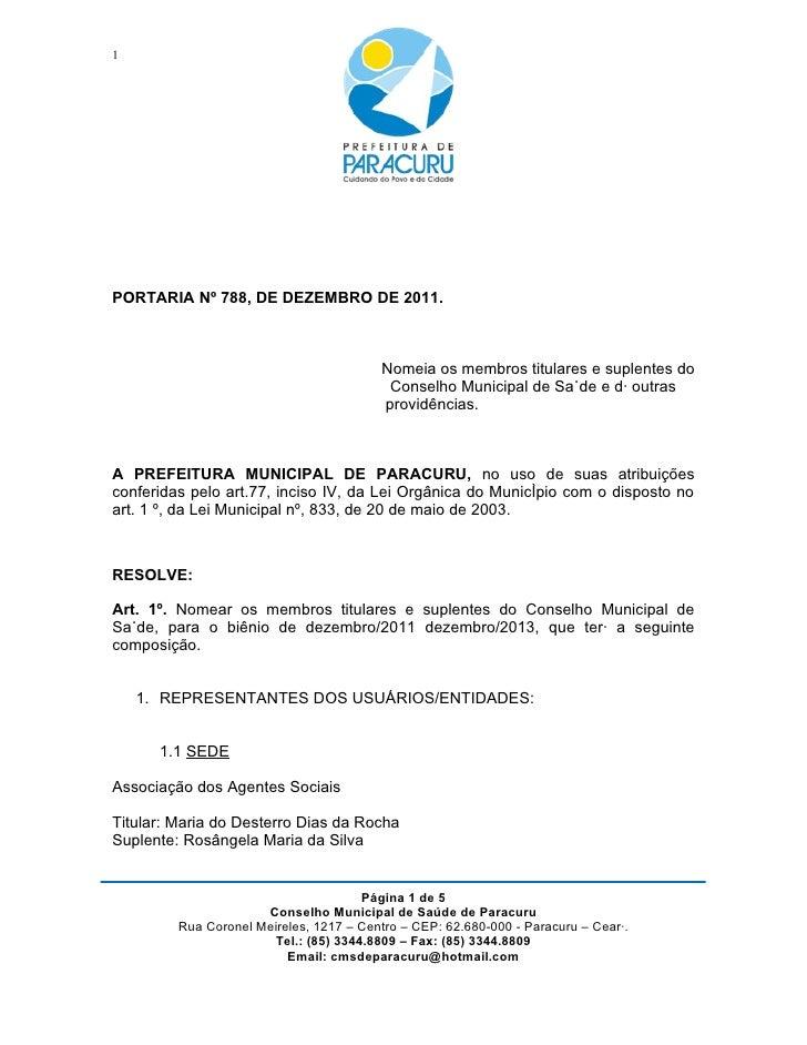 1PORTARIA Nº 788, DE DEZEMBRO DE 2011.                                         Nomeia os membros titulares e suplentes do ...