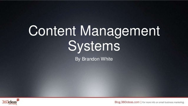 Content Management Systems By Brandon White