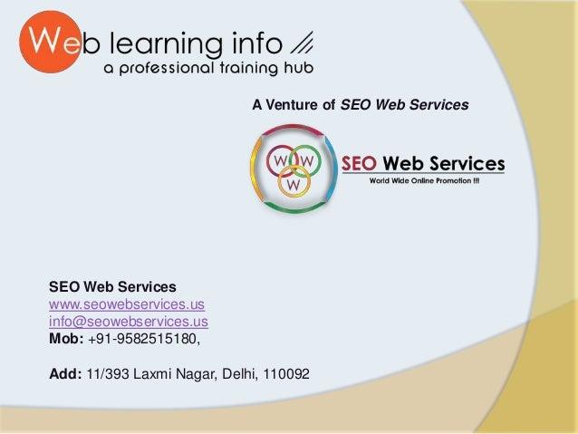 A Venture of SEO Web Services SEO Web Services www.seowebservices.us info@seowebservices.us Mob: +91-9582515180, Add: 11/3...