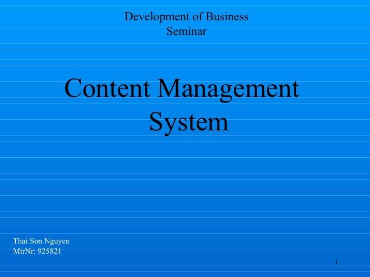 Content Management System Thai Son Nguyen MtrNr: 925821 Development of Business Seminar
