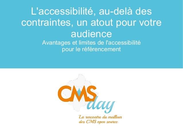 L'accessibilité, au-delà des contraintes, un atout pour votre audience Avantages et limites de l'accessibilité pour le réf...