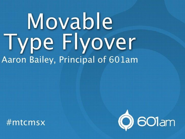 MovableType FlyoverAaron Bailey, Principal of 601am #mtcmsx