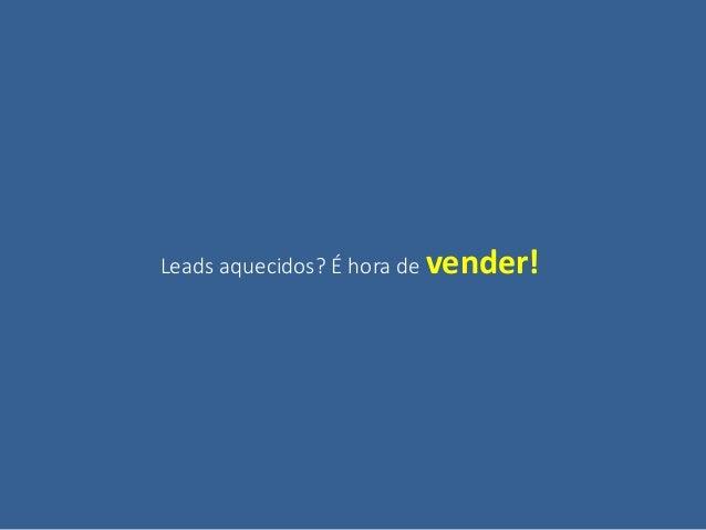 Ações para vender para os Leads gerados: Qualificação de Leads