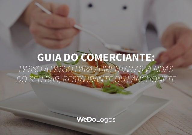 GUIA DO COMERCIANTE: PASSO A PASSO PARA AUMENTAR AS VENDAS DO SEU BAR, RESTAURANTE OU LANCHONETE