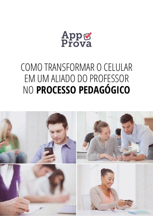 COMO TRANSFORMAR O CELULAR EM UM ALIADO DO PROFESSOR NO PROCESSO PEDAGÓGICO