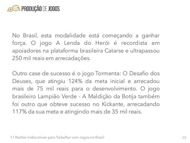 1611 Razões Indiscutíveis para Trabalhar com Jogos no Brasil Razão #7 - Ganhe em dólar e viva em real Uma grande vantagem ...