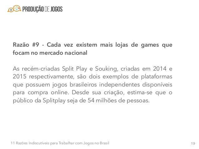 2011 Razões Indiscutíveis para Trabalhar com Jogos no Brasil Ter plataformas como essas FOCADAS no desenvolvedor brasileir...