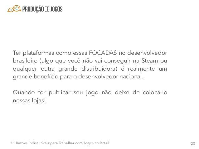 2111 Razões Indiscutíveis para Trabalhar com Jogos no Brasil Razão #10 - Grandes empresas internacionais estão de olho no ...