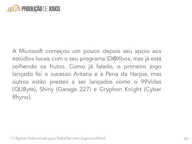2311 Razões Indiscutíveis para Trabalhar com Jogos no Brasil Razão #11 - As game engines estão apostando no mercado nacion...