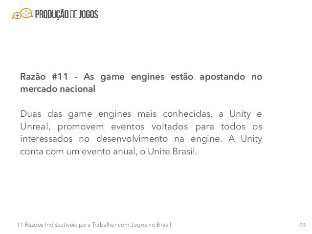 2411 Razões Indiscutíveis para Trabalhar com Jogos no Brasil Nestes eventos, o público conta com palestras de especialista...