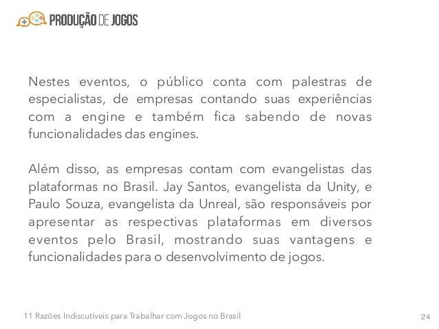 2511 Razões Indiscutíveis para Trabalhar com Jogos no Brasil Razão Bônus: Trabalhar com o que você ama. Hoje em dia, a mai...