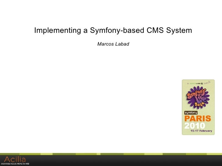 Implementing a Symfony-based CMS System                Marcos Labad