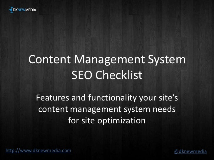 Content Management System SEO Checklist<br />Features and functionality your site's content management system needs for si...