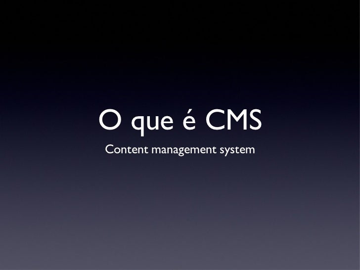 O que é CMSContent management system