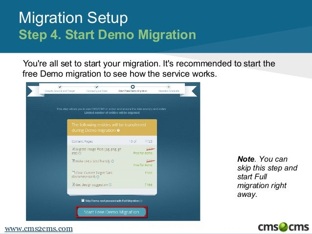Migration Setup Step 4. Start Demo Migration You're all set to start your migration. It's recommended to start the free De...