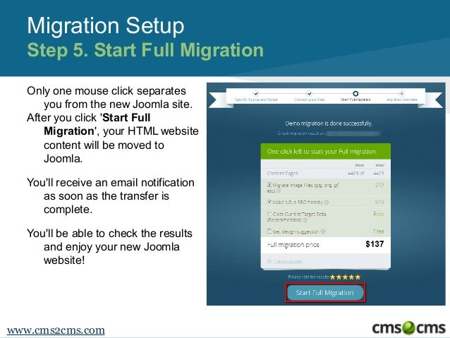Migration Setup Step 5. Start Full Migration Only one mouse click separates you from the new Joomla site. After you click ...