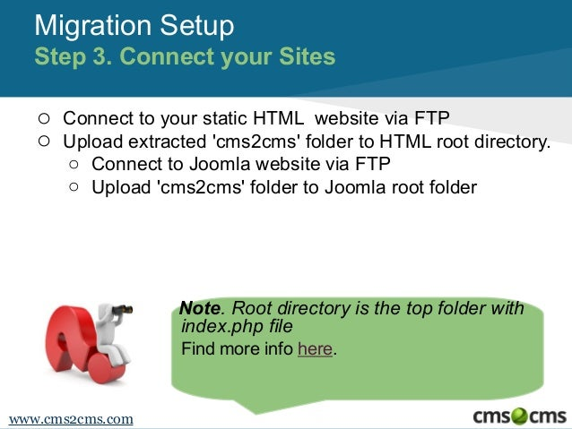 Migration Setup Step 3. Connect your Sites o o  Connect to your static HTML website via FTP Upload extracted 'cms2cms' fol...