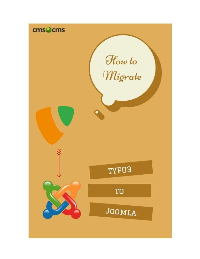 How to Migrate from TYPO3 to Joomla Easily Chasing the absolute improvement of your website, sometimes you should take som...
