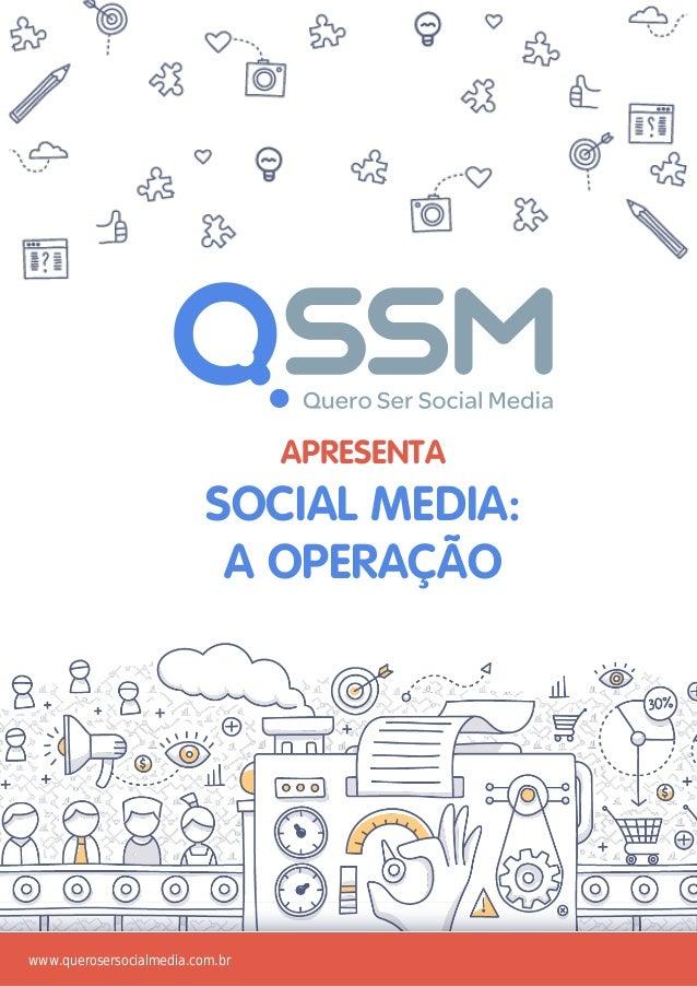 www.querosersocialmedia.com.br apresenta social media: a operação