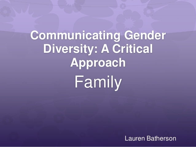 Communicating Gender  Diversity: A Critical      Approach       Family                Lauren Batherson